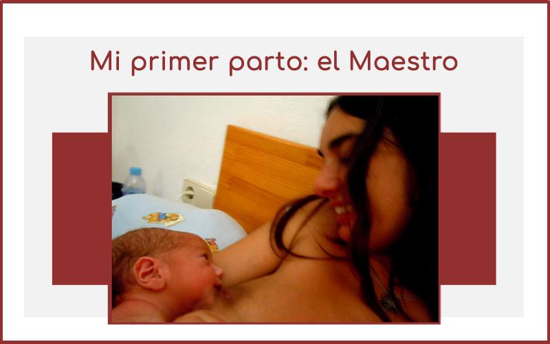 Mi primer parto: el Maestro